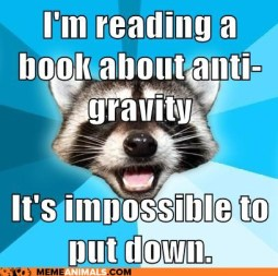 advice-animals-memes-im-reading-a-book-about-anti-gravity-its-impossible-to-put-down